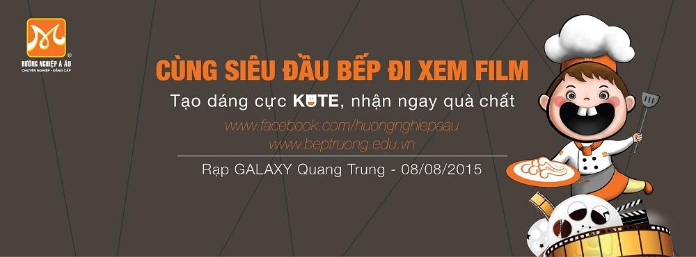 Cùng siêu đầu bếp Hướng Nghiệp Á Âu đi xem phim tại Galaxy Quang Trung
