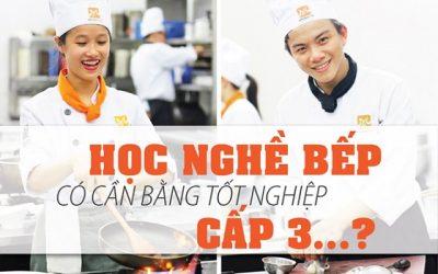 Chưa có bằng cấp 3 có học được nghề Bếp