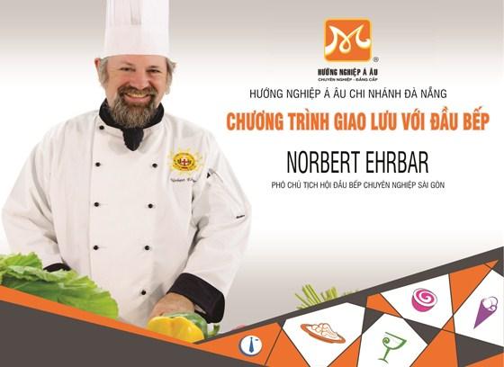 Giao Lưu Cùng Đầu Bếp Nỗi Tiếng Norbert Ehrbar