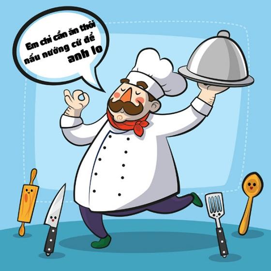 Em chỉ việc ăn ngon, việc nấu nướng cứ để anh lo
